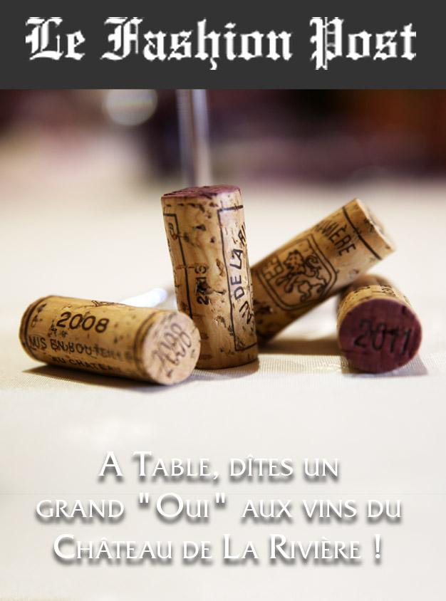 """Le Fashion Post : A Table, dîtes un grand """"Oui"""" aux vins du Château de La Rivière !"""