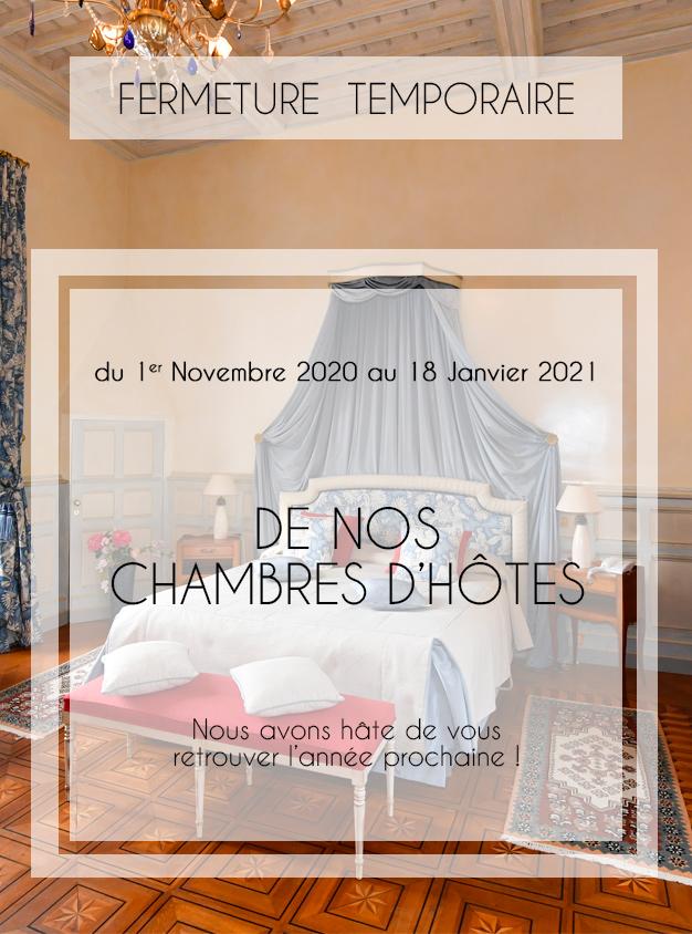 <center>CHAMBRES D'HÔTES – FERMETURE TEMPORAIRE</center>